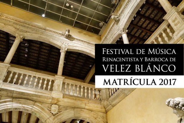 Festival de Música de Renacentista y Barroca de Vélez-Blanco 2017